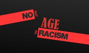 Say no to age racism